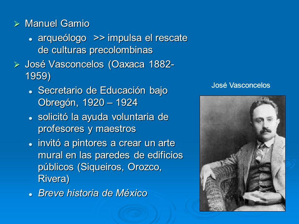 Manuel Gamio Manuel Gamio arqueólogo >> impulsa el rescate de culturas precolombinas arqueólogo >> impulsa el rescate de culturas precolombinas José V