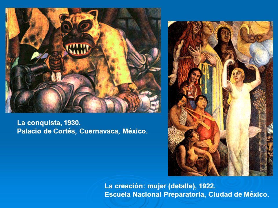 La conquista, 1930. Palacio de Cortés, Cuernavaca, México. La creación: mujer (detalle), 1922. Escuela Nacional Preparatoria, Ciudad de México.