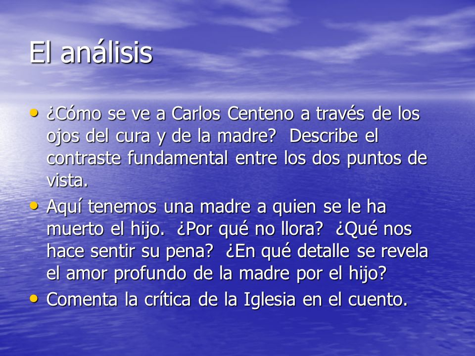 El análisis ¿Cómo se ve a Carlos Centeno a través de los ojos del cura y de la madre? Describe el contraste fundamental entre los dos puntos de vista.