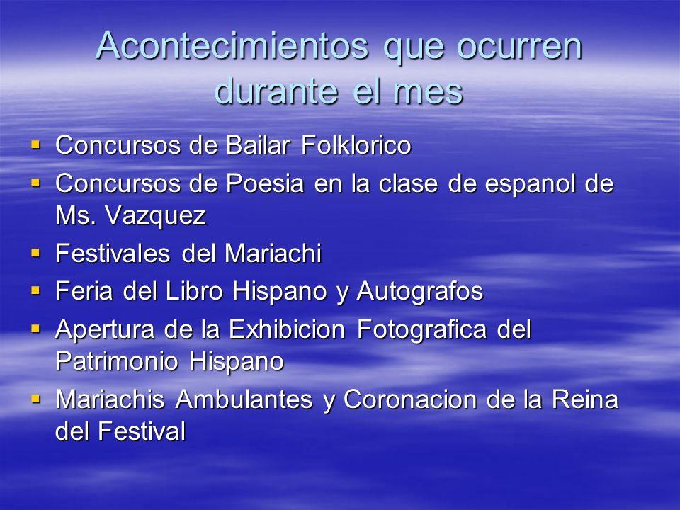 Acontecimientos que ocurren durante el mes Concursos de Bailar Folklorico Concursos de Bailar Folklorico Concursos de Poesia en la clase de espanol de