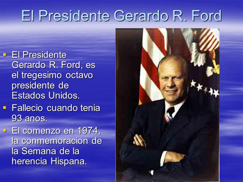 El Presidente Gerardo R. Ford El Presidente Gerardo R. Ford, es el tregesimo octavo presidente de Estados Unidos. El Presidente Gerardo R. Ford, es el