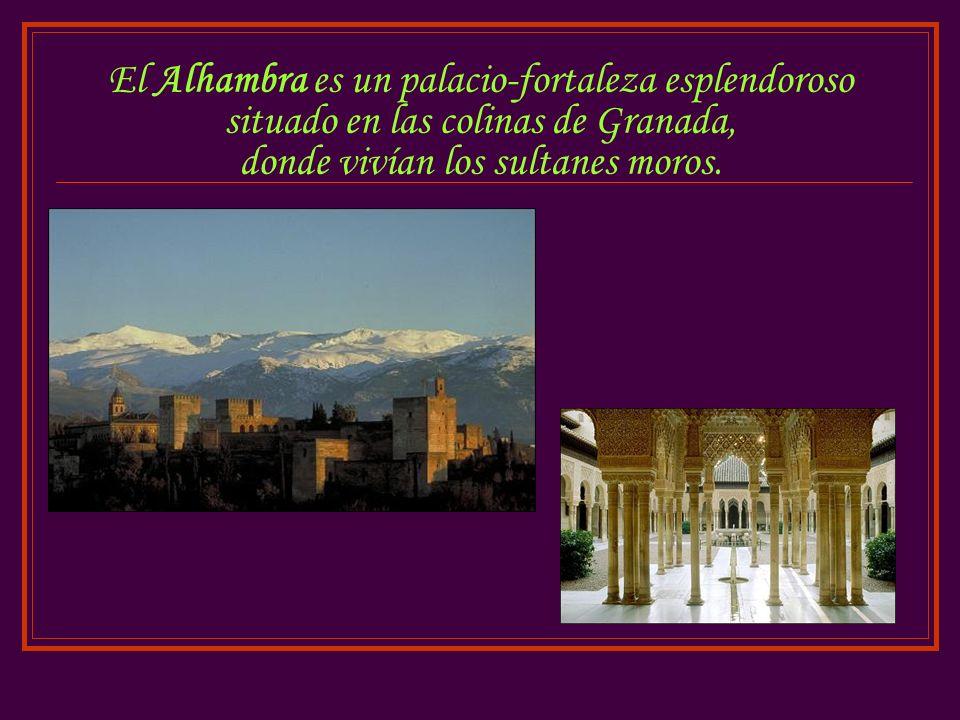 El Alhambra es un palacio-fortaleza esplendoroso situado en las colinas de Granada, donde vivían los sultanes moros.