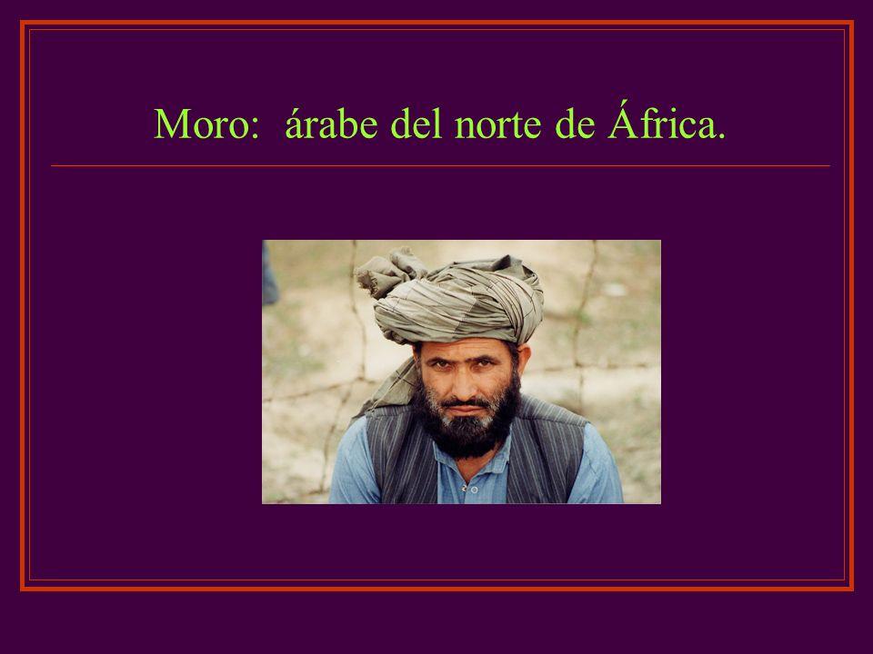 Moro: árabe del norte de África.