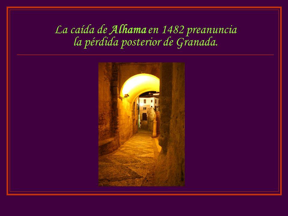 La caída de Alhama en 1482 preanuncia la pérdida posterior de Granada.