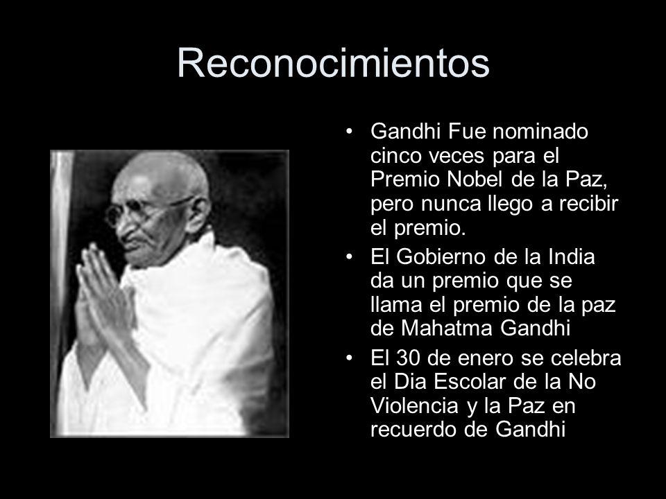 Reconocimientos Gandhi Fue nominado cinco veces para el Premio Nobel de la Paz, pero nunca llego a recibir el premio. El Gobierno de la India da un pr