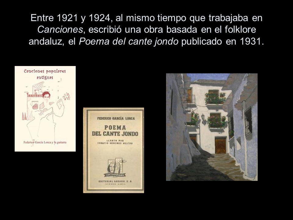Entre 1921 y 1924, al mismo tiempo que trabajaba en Canciones, escribió una obra basada en el folklore andaluz, el Poema del cante jondo publicado en