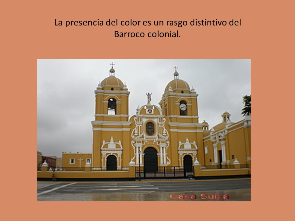 La presencia del color es un rasgo distintivo del Barroco colonial.