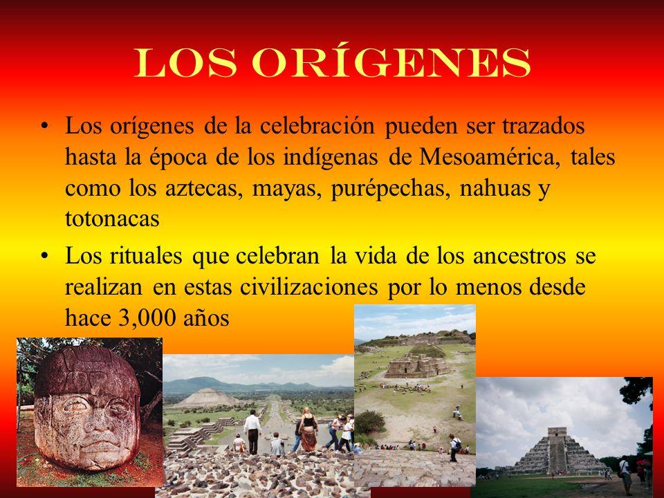 Los orígenes Los orígenes de la celebración pueden ser trazados hasta la época de los indígenas de Mesoamérica, tales como los aztecas, mayas, purépec