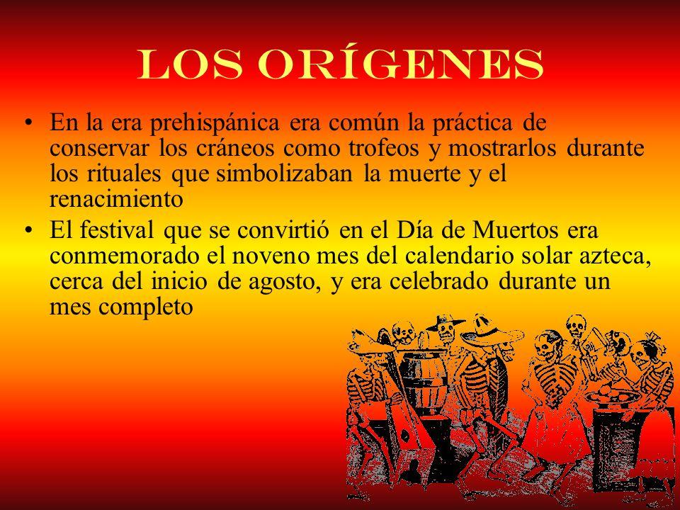 Los orígenes En la era prehispánica era común la práctica de conservar los cráneos como trofeos y mostrarlos durante los rituales que simbolizaban la
