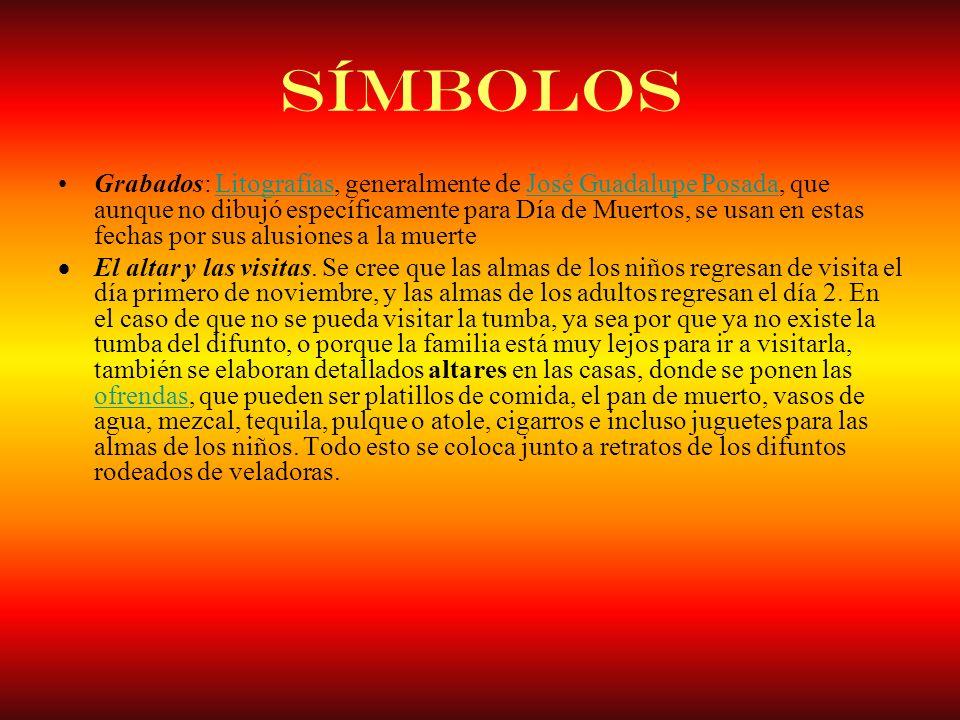 Símbolos Grabados: Litografías, generalmente de José Guadalupe Posada, que aunque no dibujó específicamente para Día de Muertos, se usan en estas fech