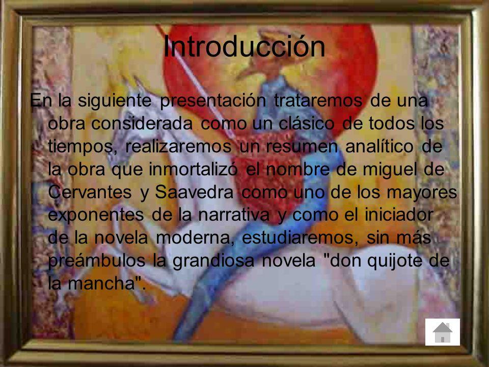 Introducción En la siguiente presentación trataremos de una obra considerada como un clásico de todos los tiempos, realizaremos un resumen analítico d