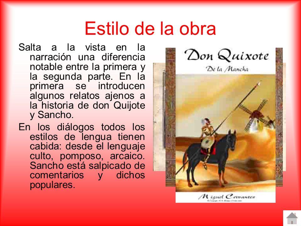 Trascendencia del Quijote Ya desde la aparición de la primera parte, el éxito del Quijote fue fulminante y no tardaron en surgir numerosas imitaciones, la más famosa fue El Quijote de Alonso Fernández de Avellaneda (1614).