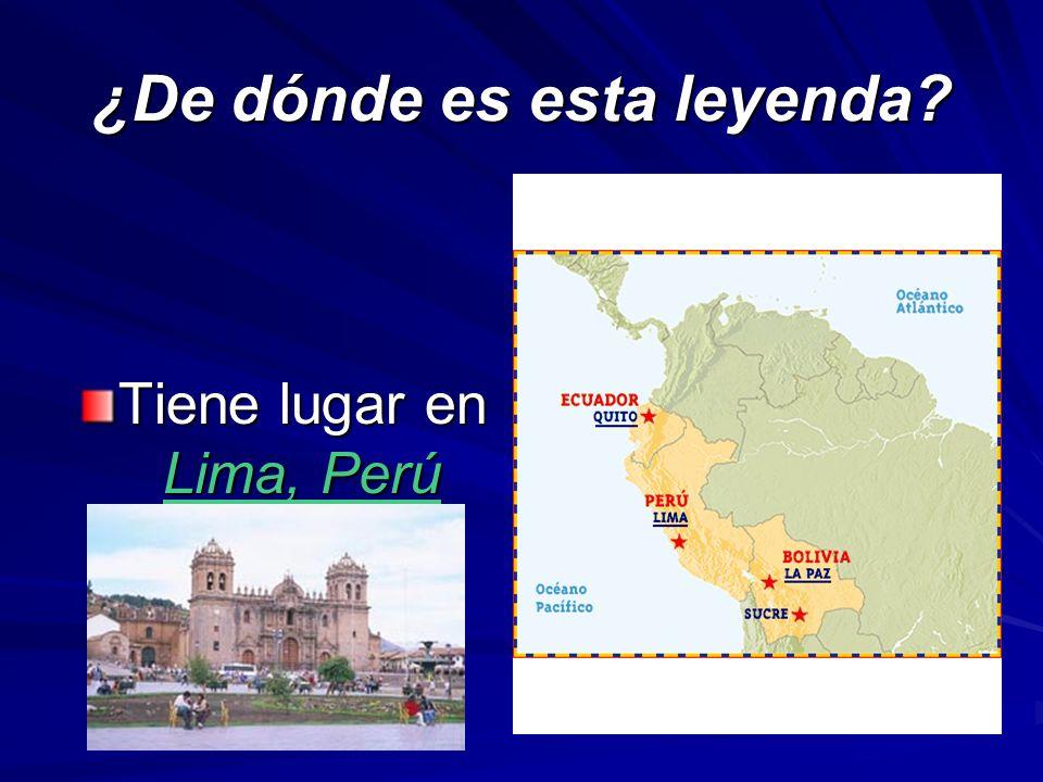 ¿De dónde es esta leyenda? Tiene lugar en Lima, Perú