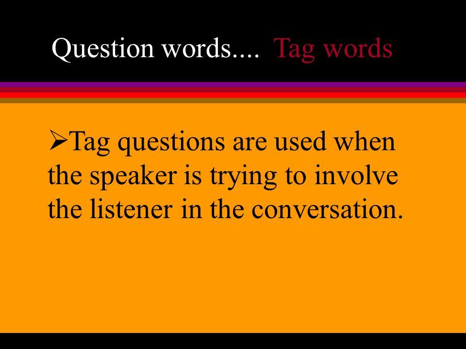 Question words.... ¡Ah! Te gusta Julio.