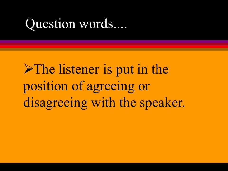 Question words....¿Quien. (Who) ¿Quién. or ¿Quiénes.