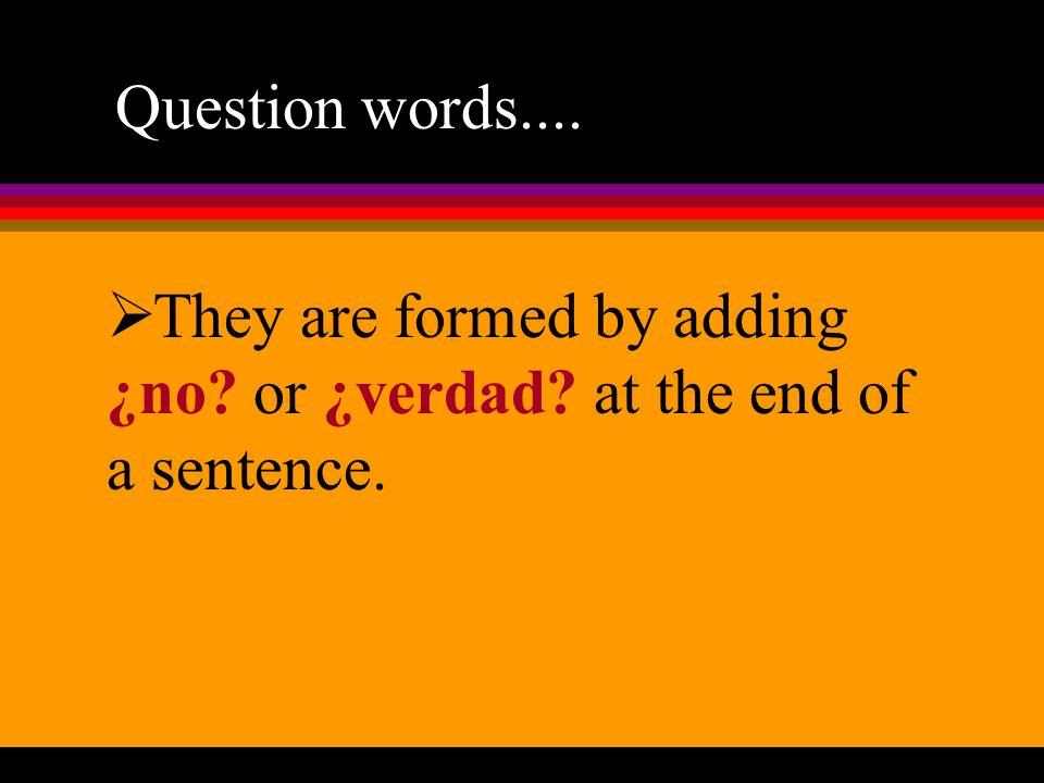 Question words.... Hace calor.