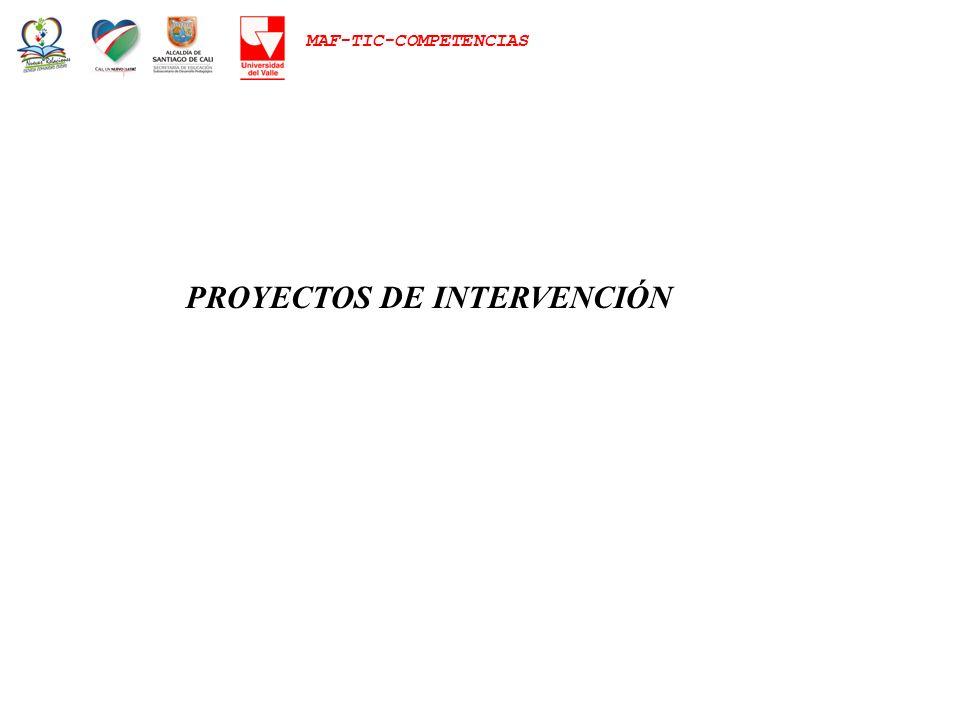 MAF-TIC-COMPETENCIAS PROYECTOS DE INTERVENCIÓN