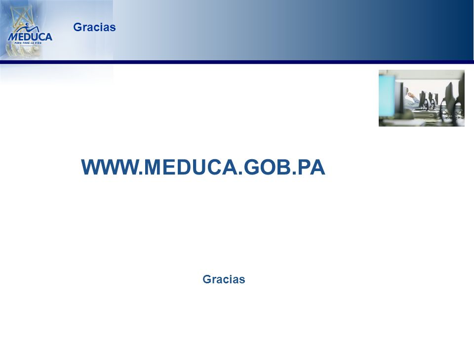 Gracias WWW.MEDUCA.GOB.PA