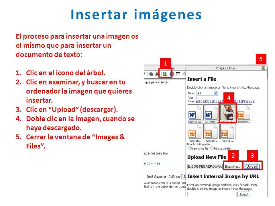 Insertar imágenes El proceso para insertar una imagen es el mismo que para insertar un documento de texto: 1.Clic en el icono del árbol. 2.Clic en exa