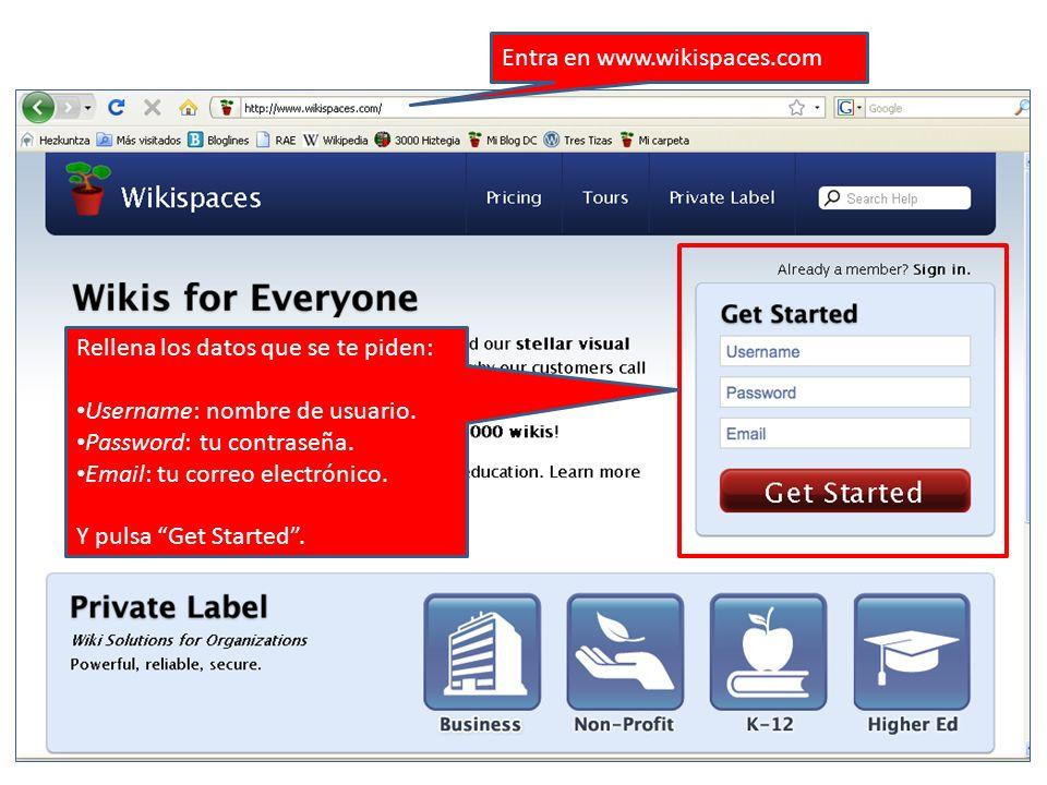Rellena los datos que se te piden: Username: nombre de usuario. Password: tu contraseña. Email: tu correo electrónico. Y pulsa Get Started. Entra en w