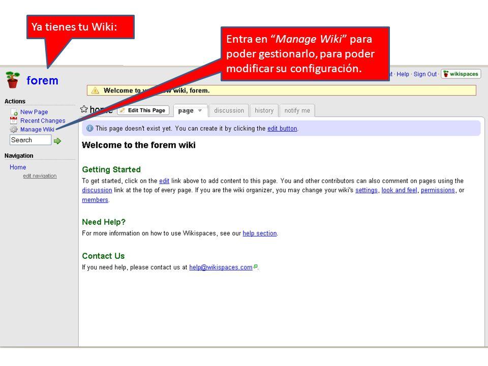 Entra en Manage Wiki para poder gestionarlo, para poder modificar su configuración. Ya tienes tu Wiki:
