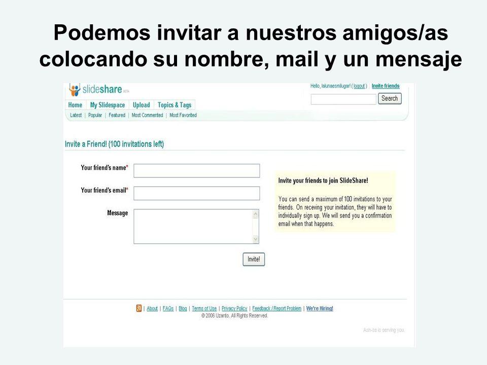 Podemos invitar a nuestros amigos/as colocando su nombre, mail y un mensaje