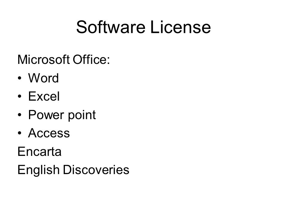 Software License Microsoft Office: Word Excel Power point Access Encarta English Discoveries