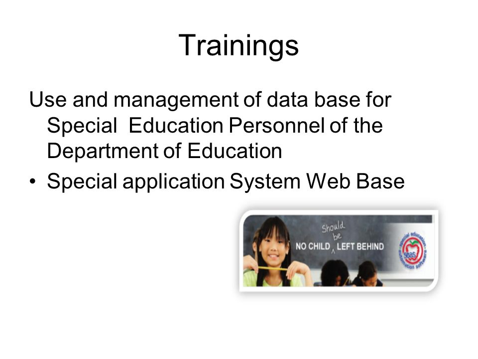 Trainings Use and management of data base for Special Education Personnel of the Department of Education Special application System Web Base