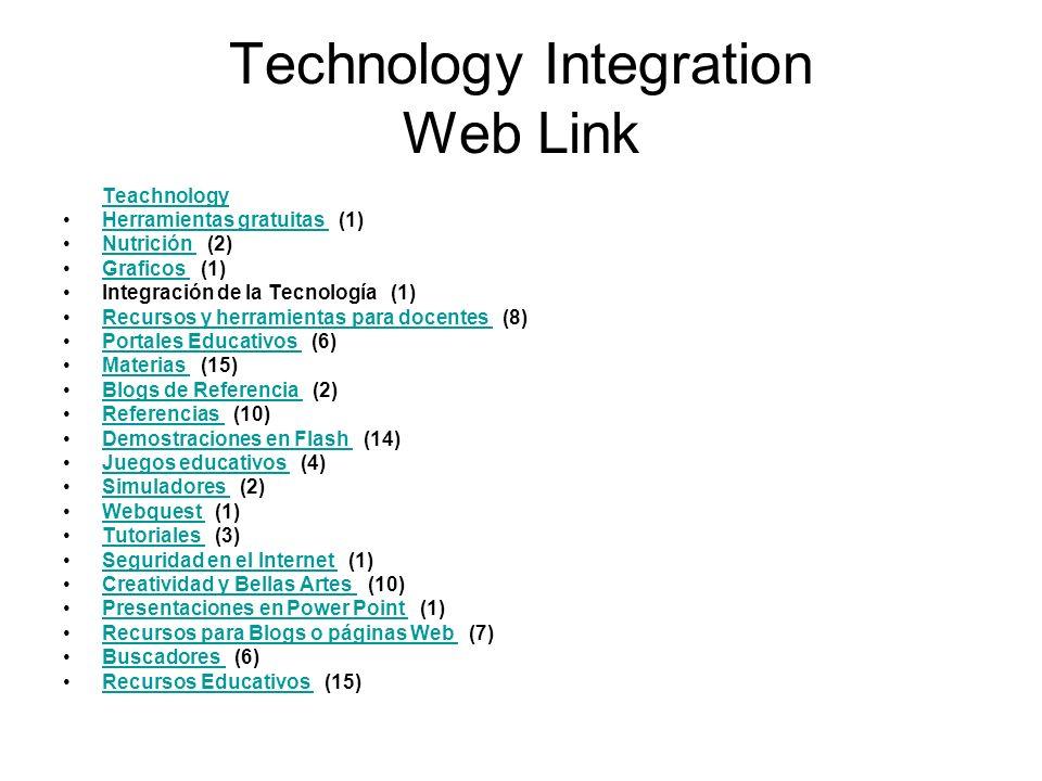 Technology Integration Web Link Teachnology Herramientas gratuitas (1)Herramientas gratuitas Nutrición (2)Nutrición Graficos (1)Graficos Integración de la Tecnología (1) Recursos y herramientas para docentes (8)Recursos y herramientas para docentes Portales Educativos (6)Portales Educativos Materias (15)Materias Blogs de Referencia (2)Blogs de Referencia Referencias (10)Referencias Demostraciones en Flash (14)Demostraciones en Flash Juegos educativos (4)Juegos educativos Simuladores (2)Simuladores Webquest (1)Webquest Tutoriales (3)Tutoriales Seguridad en el Internet (1)Seguridad en el Internet Creatividad y Bellas Artes (10)Creatividad y Bellas Artes Presentaciones en Power Point (1)Presentaciones en Power Point Recursos para Blogs o páginas Web (7)Recursos para Blogs o páginas Web Buscadores (6)Buscadores Recursos Educativos (15)Recursos Educativos