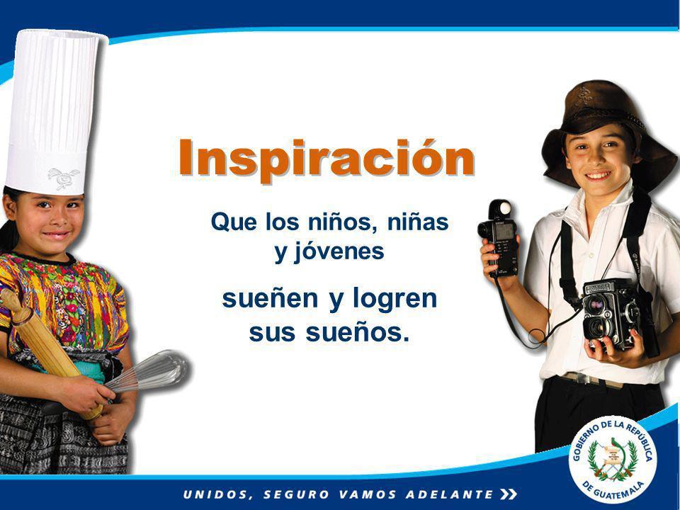 Inspiración Que los niños, niñas y jóvenes sueñen y logren sus sueños.