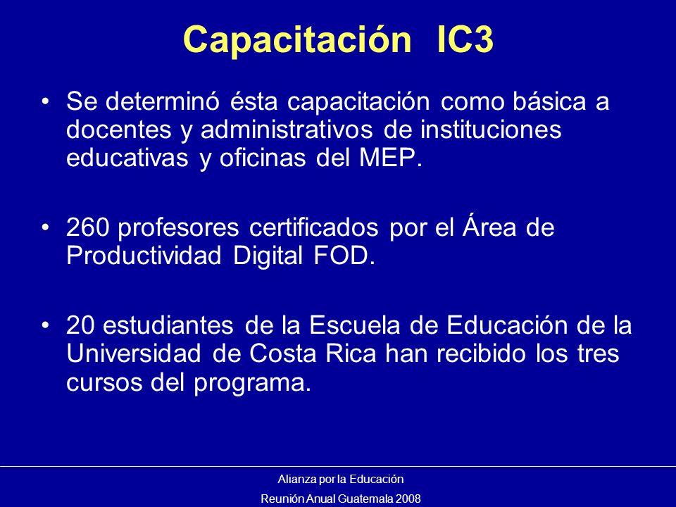 Capacitación IC3 Se determinó ésta capacitación como básica a docentes y administrativos de instituciones educativas y oficinas del MEP.