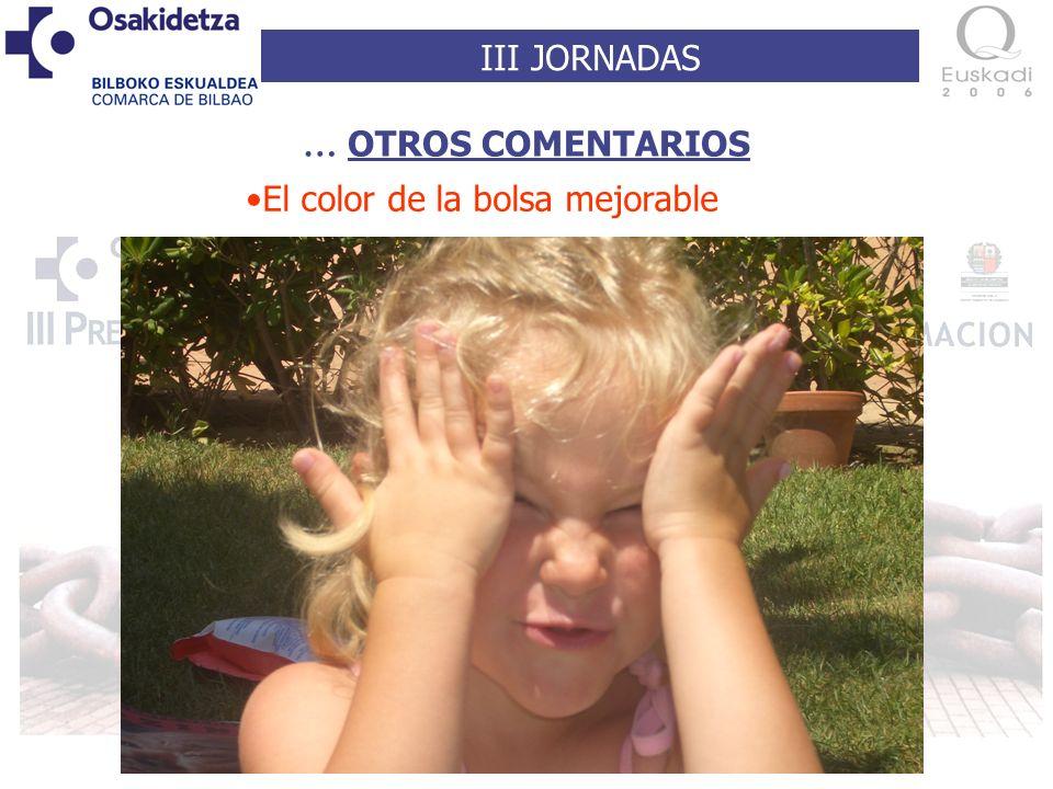 III JORNADAS … OTROS COMENTARIOS El color de la bolsa mejorable