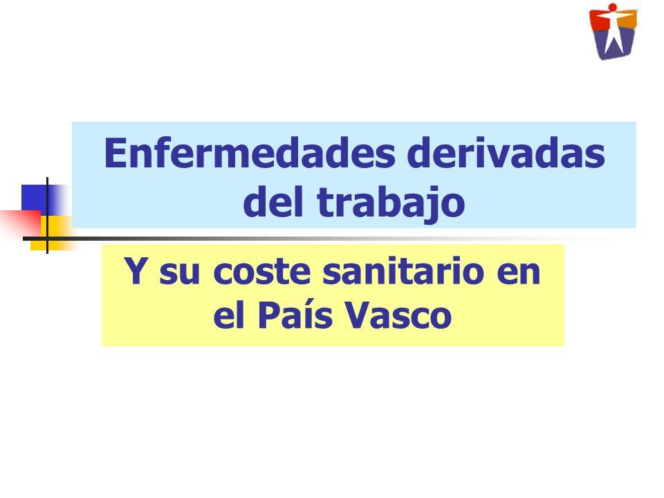 Enfermedades derivadas del trabajo Y su coste sanitario en el País Vasco