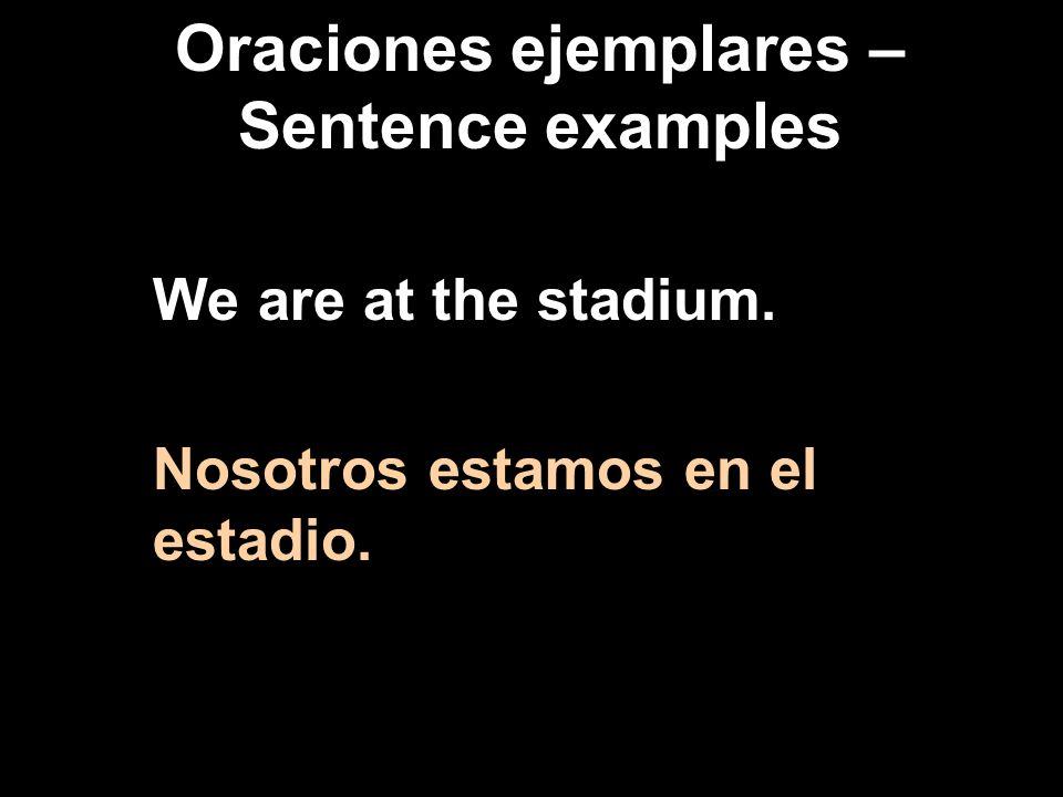 Oraciones ejemplares – Sentence examples They are at the library. Ellos están en la biblioteca.
