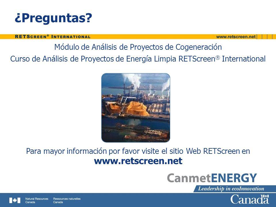 ¿Preguntas? www.retscreen.net Para mayor información por favor visite el sitio Web RETScreen en Módulo de Análisis de Proyectos de Cogeneración Curso