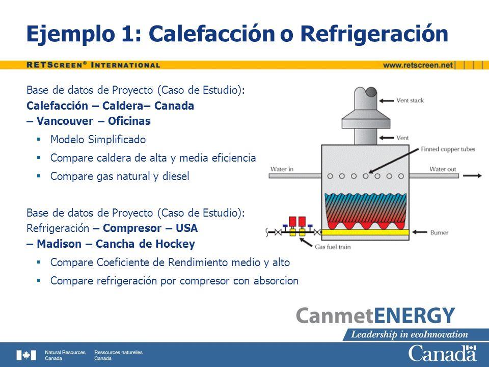 Ejemplo 2: Calefacción y Refrigeración Tipo de Proyecto: Refrigeración Combinación de Calefacción y Refrigeración Aparece en Planilla de Carga y Redes En Planilla de Modelo de Energía: Sistema de Refrigeración Absorción La fuente de energía es el sistema de calefacción Sistema de Carga Base Base + Intermedio + Sistema de Carga Pico Biomasa como fuente de calor