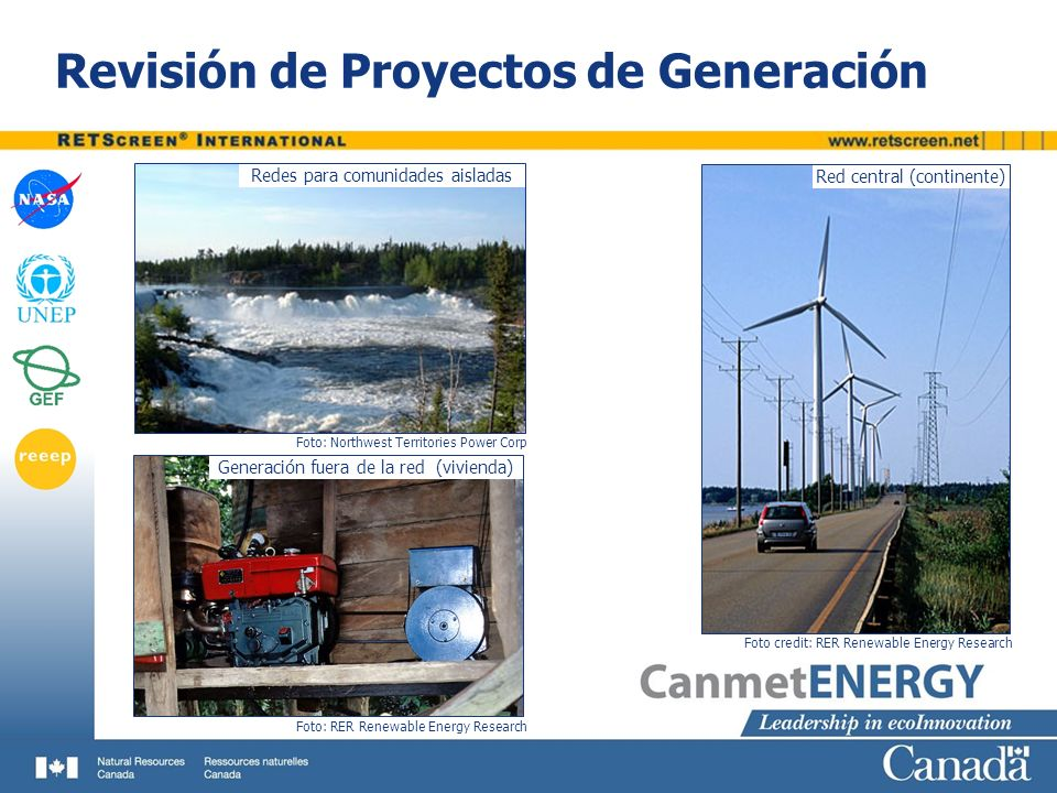 Revisión de Proyectos de Generación Generación fuera de la red (vivienda) Foto: Northwest Territories Power Corp Redes para comunidades aisladas Foto: