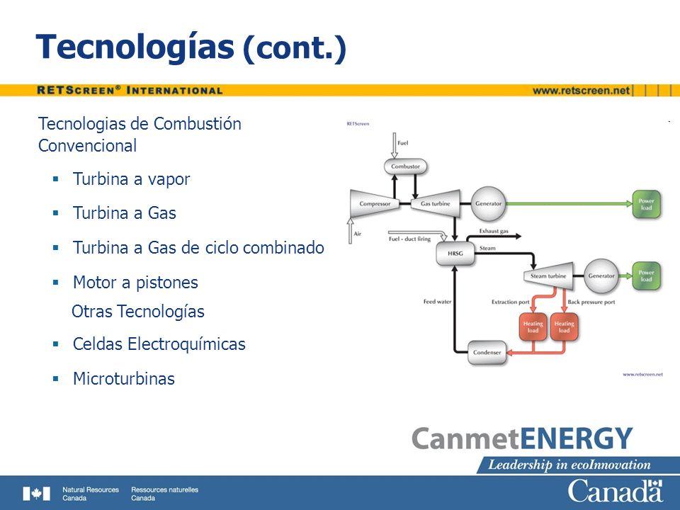 Tecnologías (cont.) Tecnologias de Combustión Convencional Turbina a vapor Turbina a Gas Turbina a Gas de ciclo combinado Motor a pistones Otras Tecno