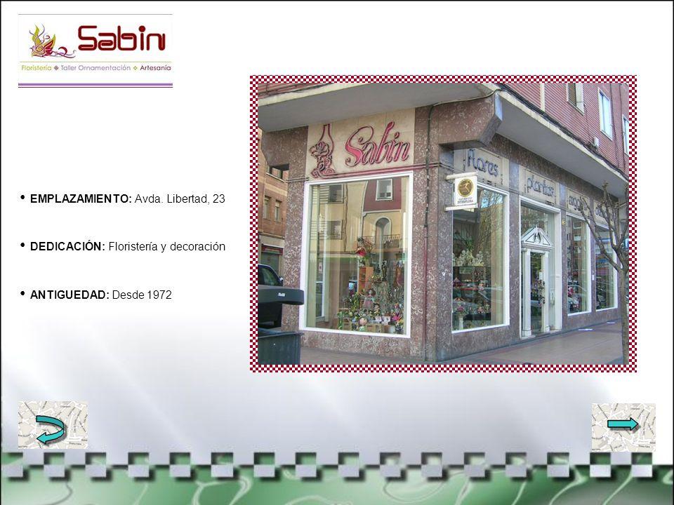 EMPLAZAMIENTO: C/ Bizkaia, 25 DEDICACIÓN: Muebles y decoración ANTIGUEDAD: + de 40 años