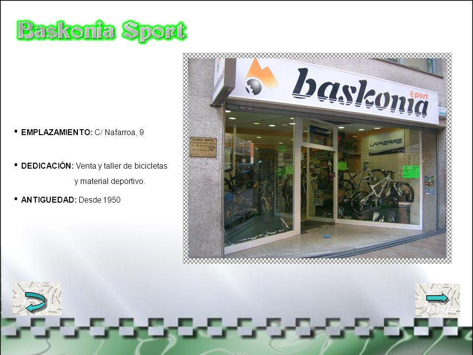 EMPLAZAMIENTO: C/ Nafarroa, 9 DEDICACIÓN: Venta y taller de bicicletas y material deportivo.