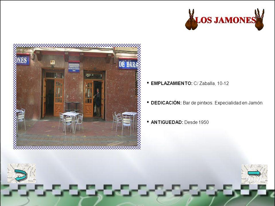 EMPLAZAMIENTO: C/ Zaballa, 10-12 DEDICACIÓN: Bar de pintxos.