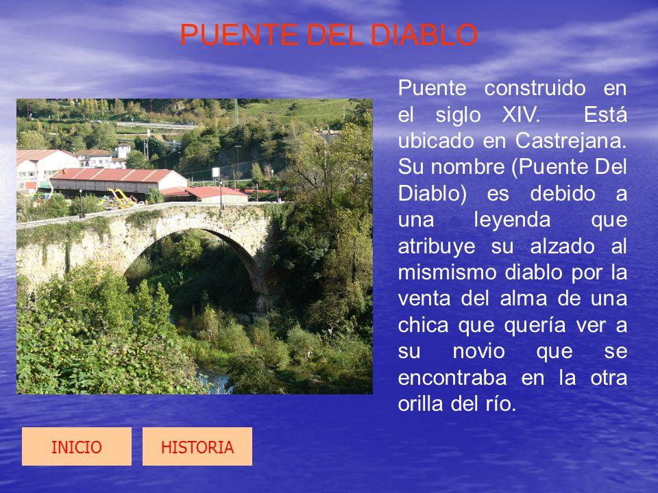 PUENTE DEL DIABLO Puente construido en el siglo XIV. Está ubicado en Castrejana. Su nombre (Puente Del Diablo) es debido a una leyenda que atribuye su
