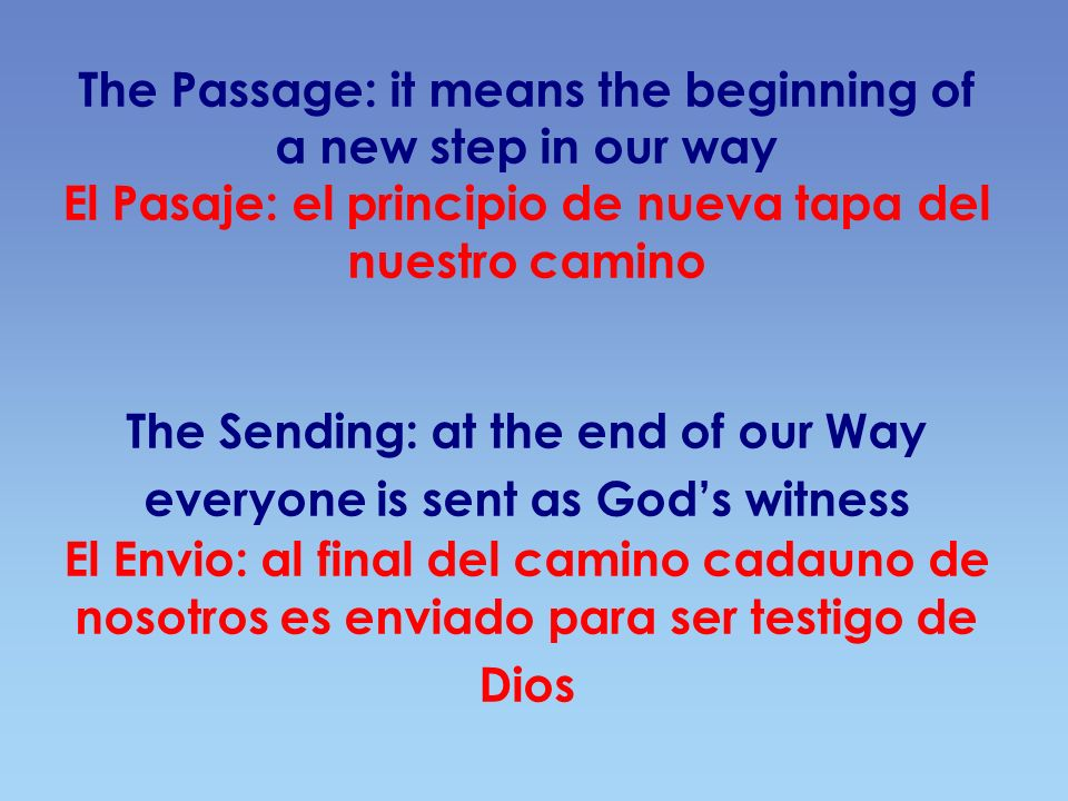 The Passage: it means the beginning of a new step in our way El Pasaje: el principio de nueva tapa del nuestro camino The Sending: at the end of our W