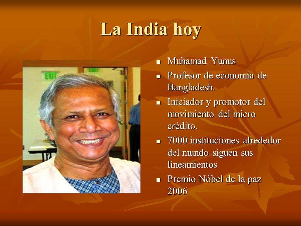 La India hoy Muhamad Yunus Muhamad Yunus Profesor de economía de Bangladesh. Profesor de economía de Bangladesh. Iniciador y promotor del movimiento d