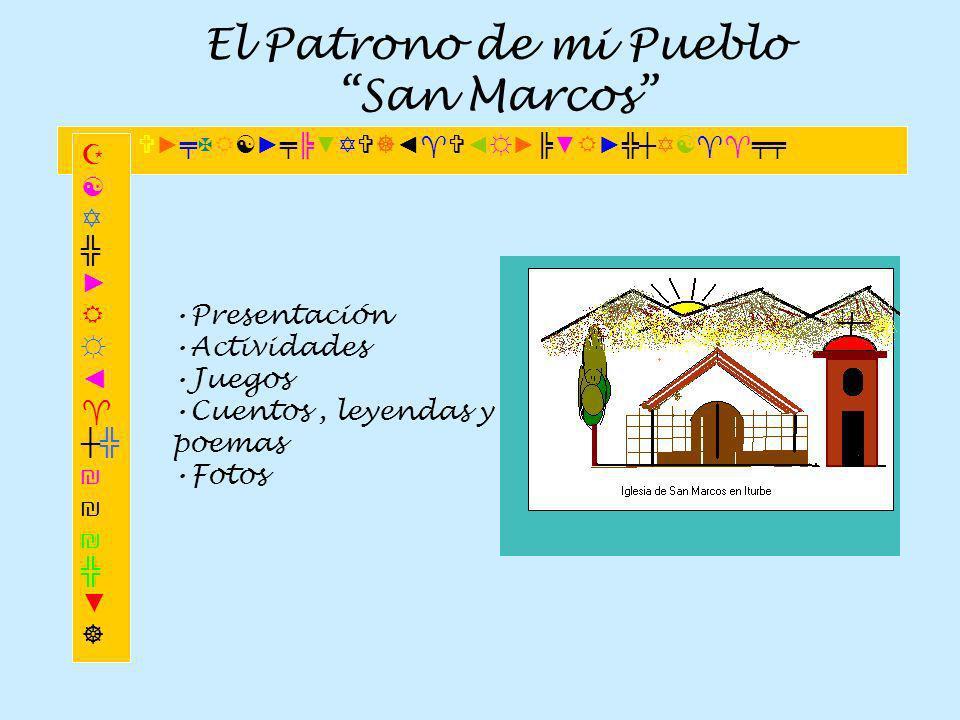 El Patrono de mi Pueblo San Marcos Presentación Actividades Juegos Cuentos, leyendas y poemas Fotos