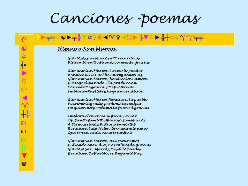 Canciones -poemas Himno a San Marcos: Gloriosos San Marcos a ti recurrimos Pidiendo en tu día nos colmes de gracias Glorioso San Marcos, tu solo lo pu