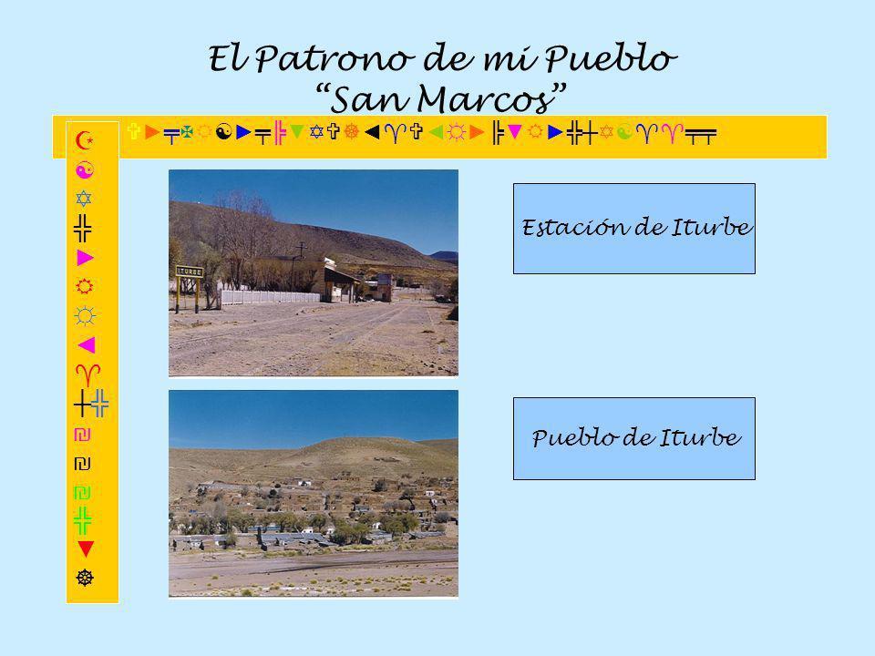 El Patrono de mi Pueblo San Marcos Estación de Iturbe Pueblo de Iturbe