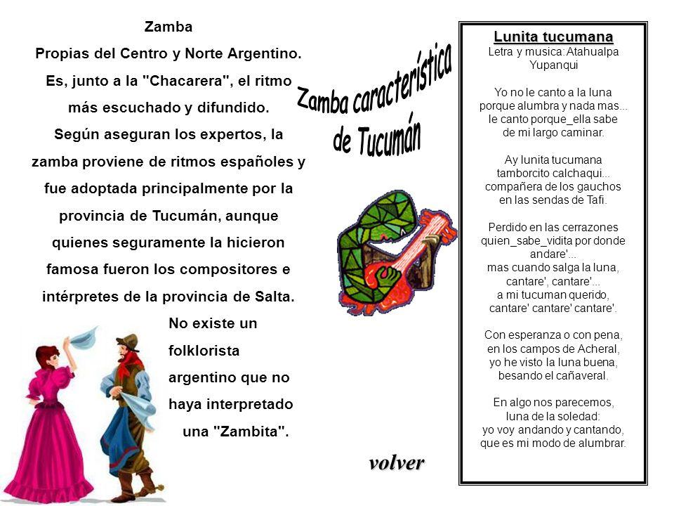 Zamba Propias del Centro y Norte Argentino. Es, junto a la