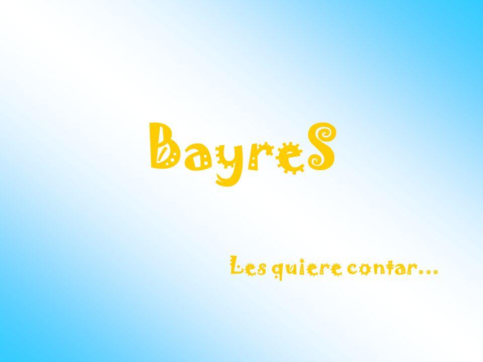 BayreS Les quiere contar...