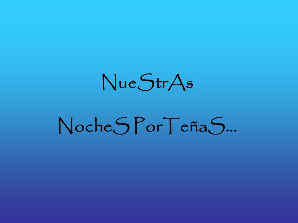 NueStrAs NocheS PorTeñaS...